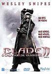 BLADE 2-O CACADOR DE VAMPIROS